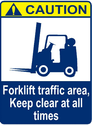 Forklift Traffic Area, Keep Clear At All Times